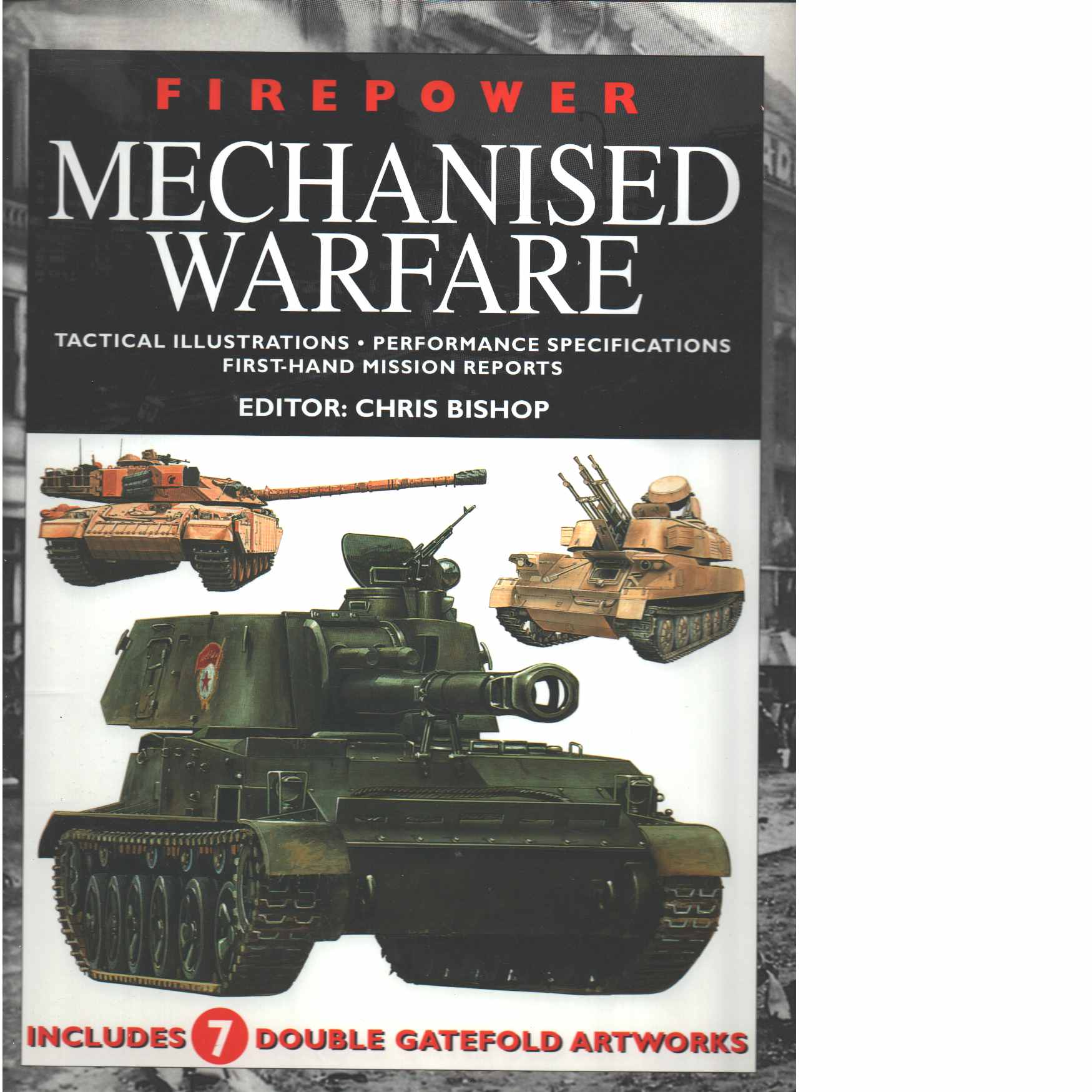 Mechanised warfare : tactical illustrations, performance specifications, first-hand mission reports  - Red. Bishop, Chris