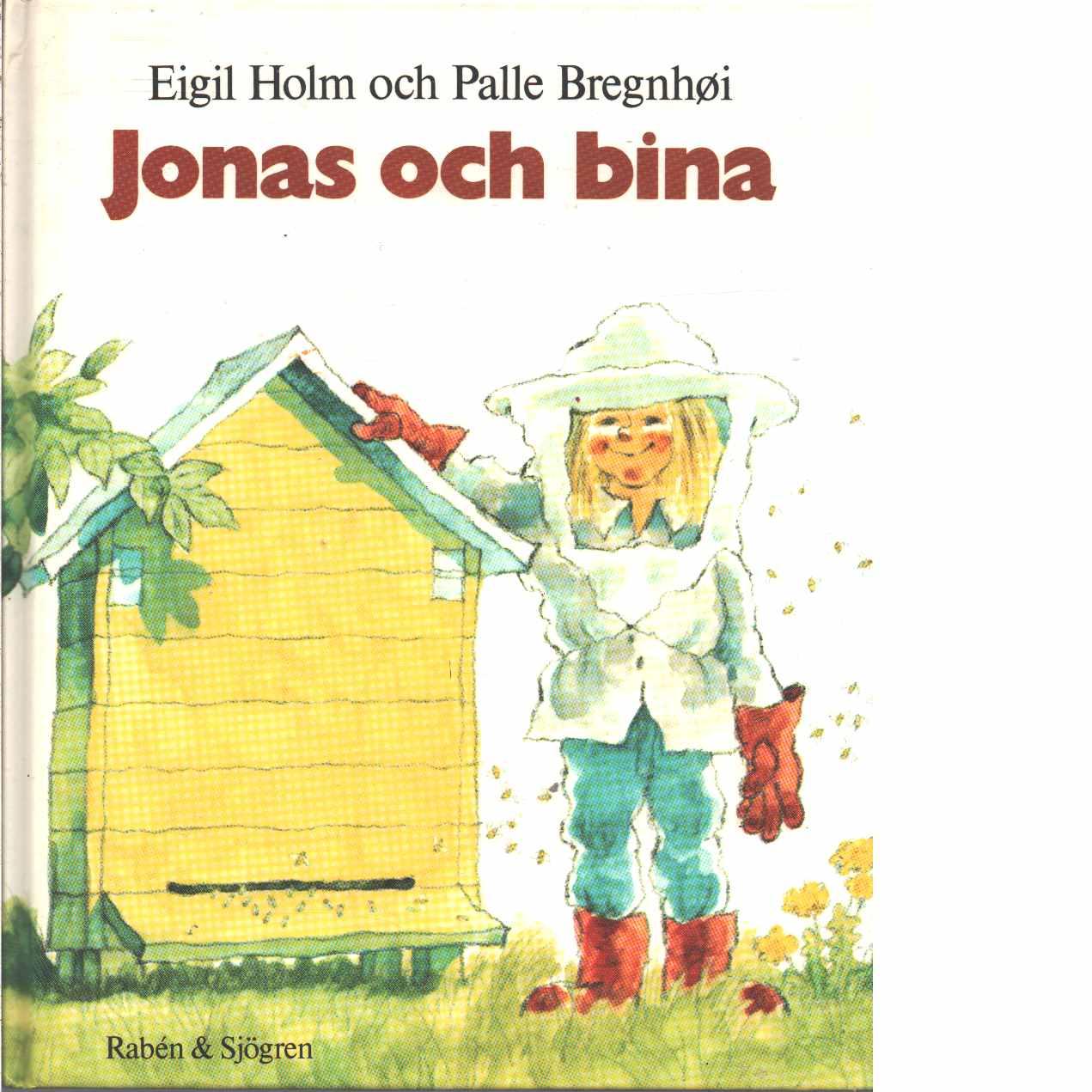 Jonas och bina - Holm, Eigil  och Bregnhøi, Palle