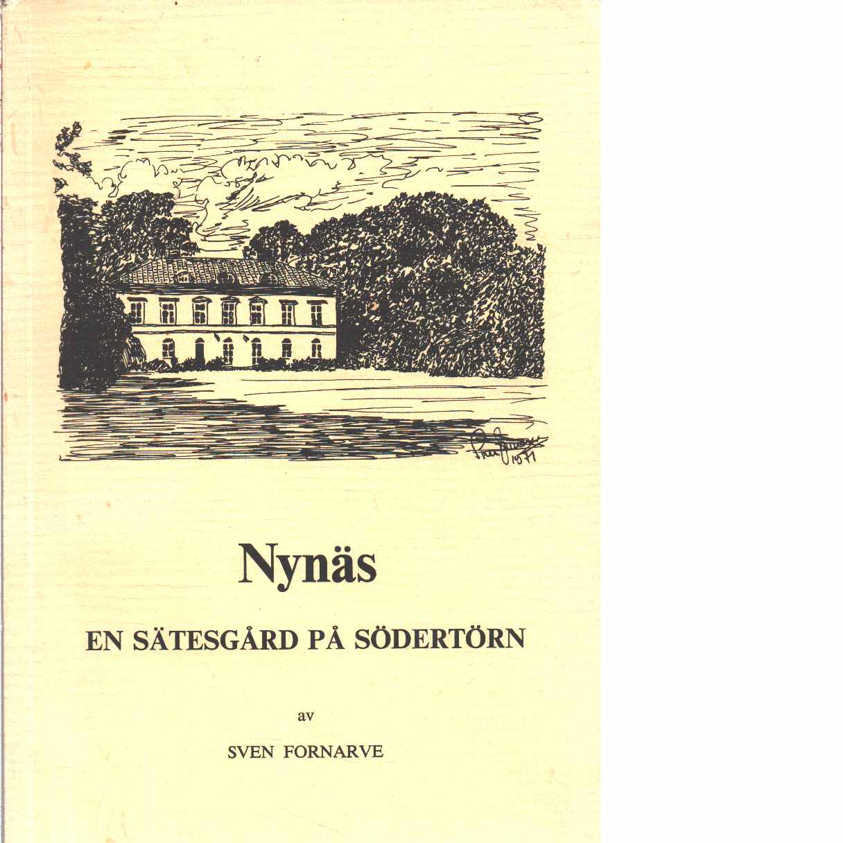 Nynäs : en sätesgård på Södertörn  - Fornarve, Sven