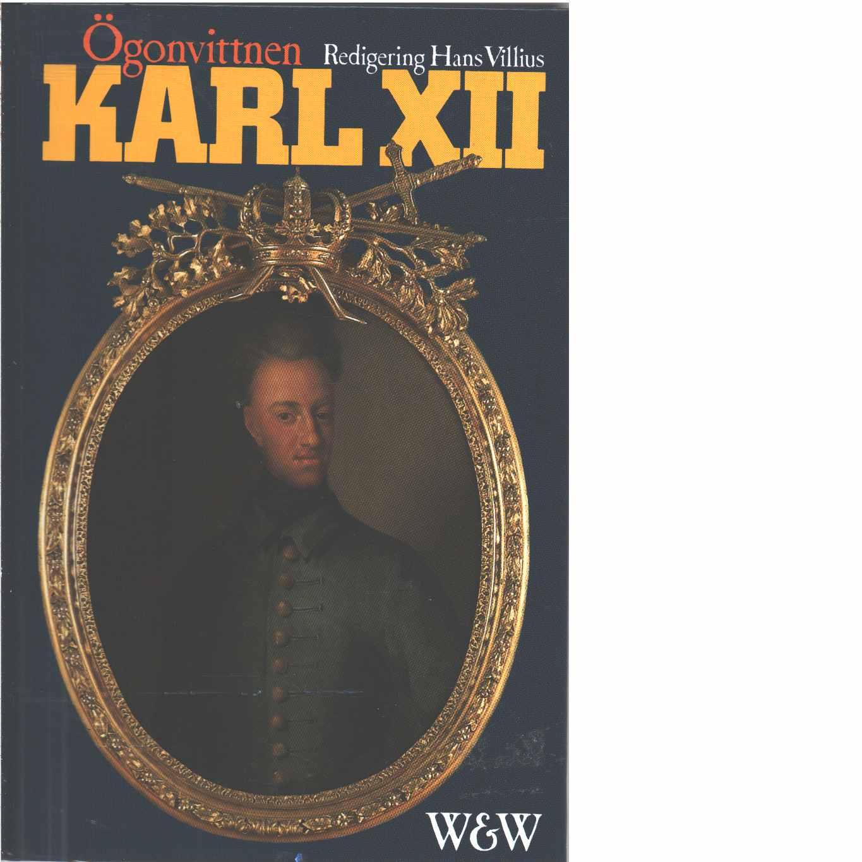 Karl XII Ögonvittnen - Red. Villius, Hans