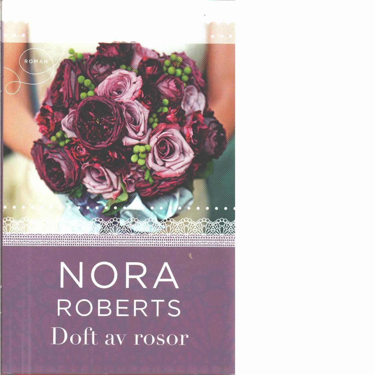 Doft av rosor - Roberts, Nora