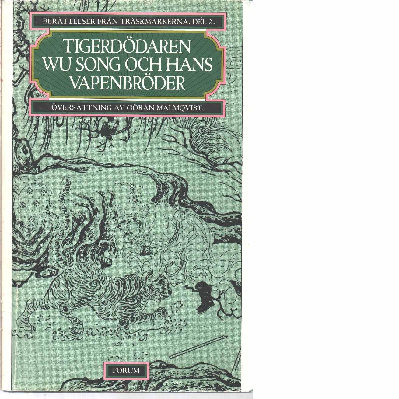 Berättelser från träskmarkerna. D. 2, Tigerdödaren Wu Song och hans vapenbröder - Malmqvist, Göran