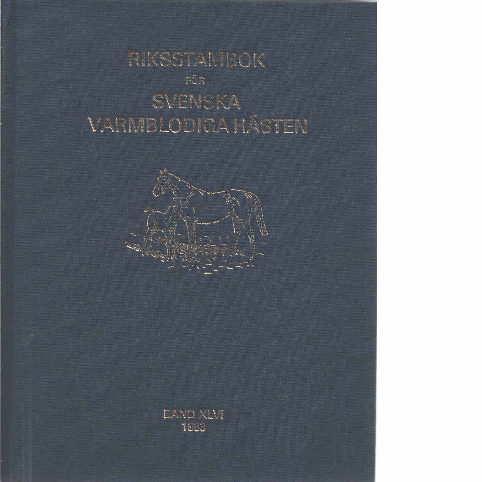 Riksstambok för svenska varmblodiga hästen. - Red. Avelsföreningen för svenska varmblodiga hästen
