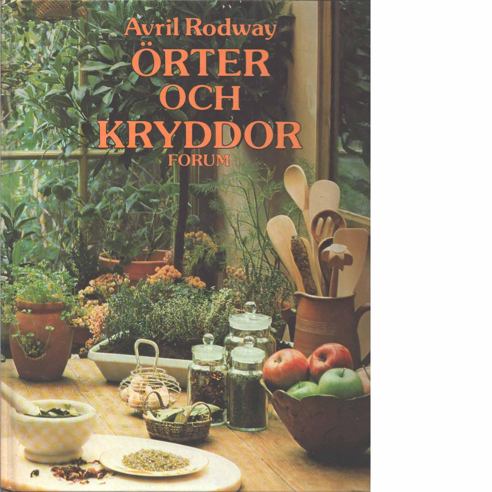 Örter och kryddor : odla, skörda, nyttja - Rodway, Avril