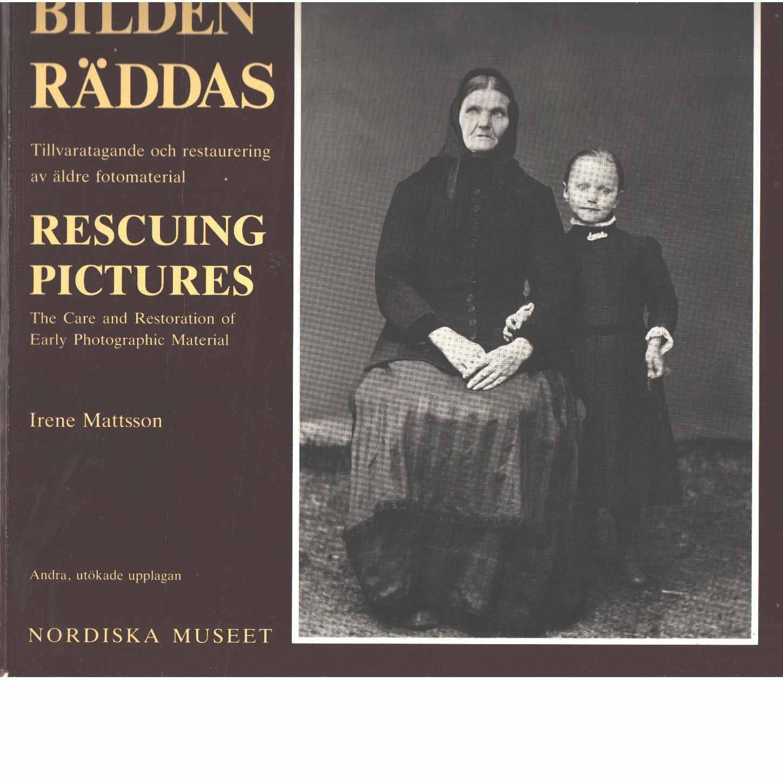 Bilden räddas : tillvaratagande och restaurering av äldre fotomaterial - Mattsson, Irene