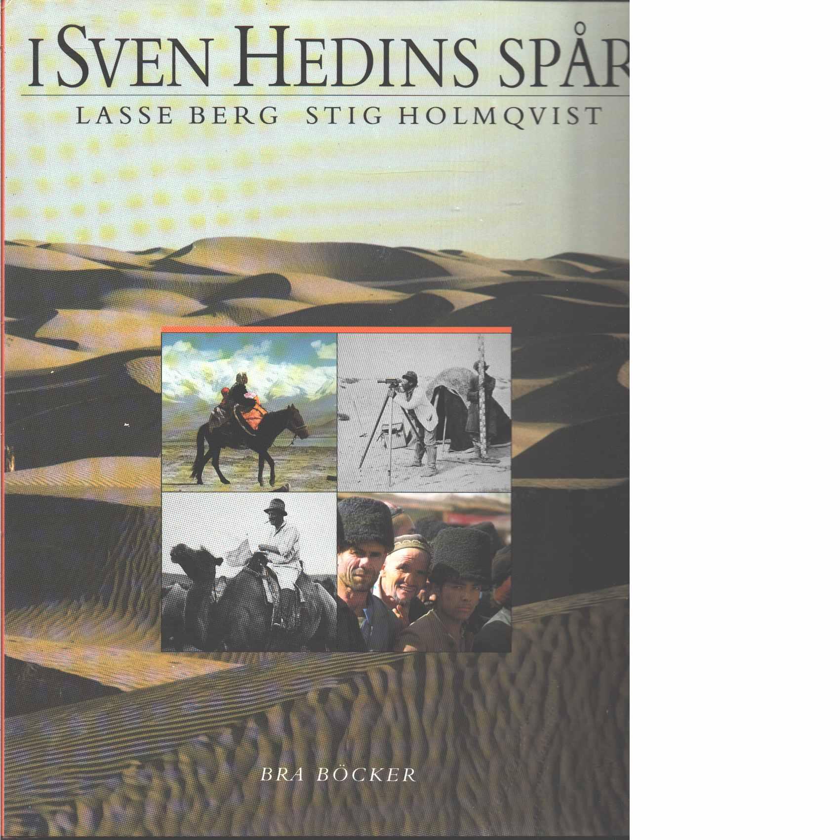 I Sven Hedins spår - Berg, Lasse och Holmqvist, Stig