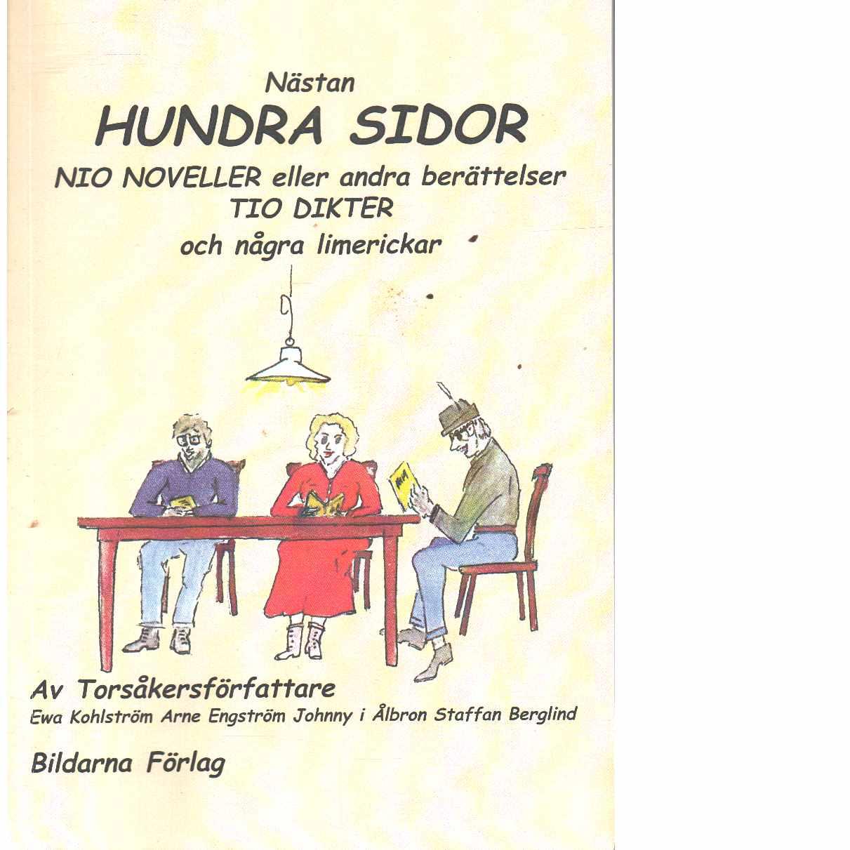 Nästan hundra sidor : nio noveller eller andra berättelser, tio dikter och några limerickar  - Kohlström, Ewa