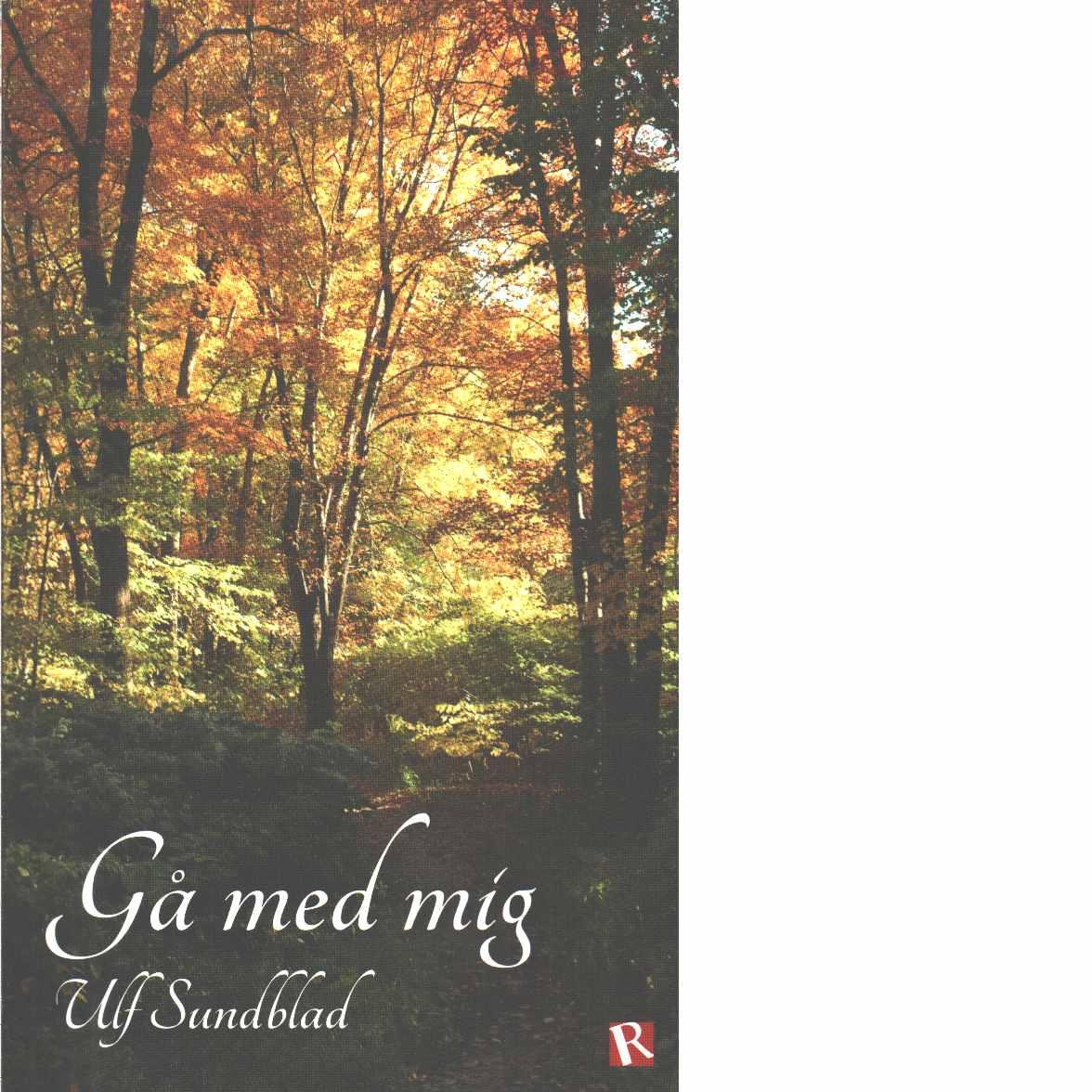 Gå med mig - Sundblad, Ulf