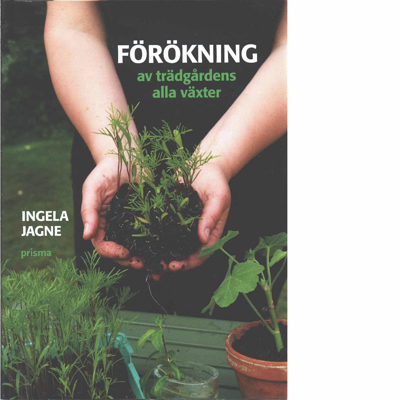 Förökning av trädgårdens alla växter - Jagne, Ingela