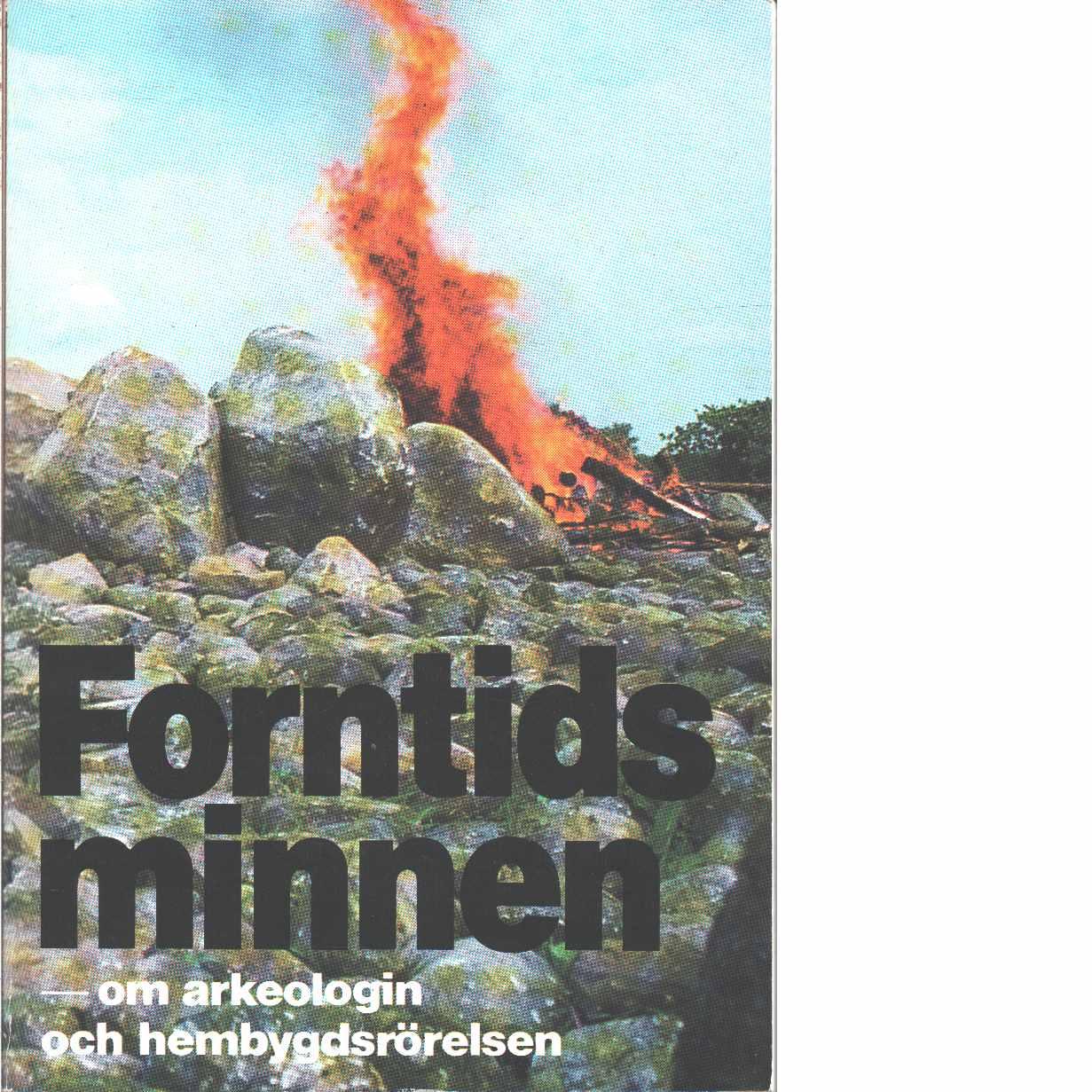 Forntidsminnen : om arkeologin och hembygdsrörelsen - Lindberg, Gunilla