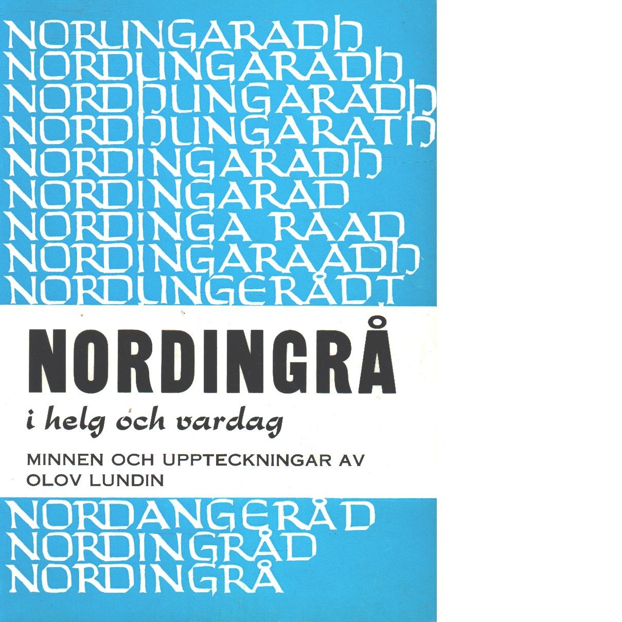 Nordingrå i helg och vardag : minnen och uppteckningar - Lundin, Olov