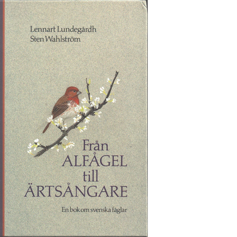 Från alfågel till ärtsångare - Lundegårdh, Lennart och Wahlström, Sten