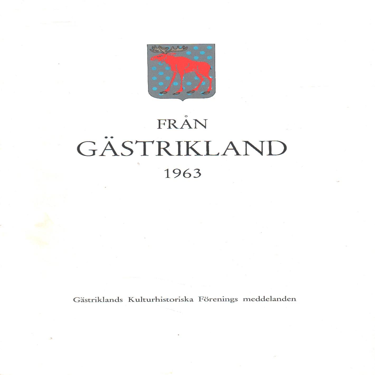 Från Gästrikland 1963 - Gästriklands kulturhistoriska förening