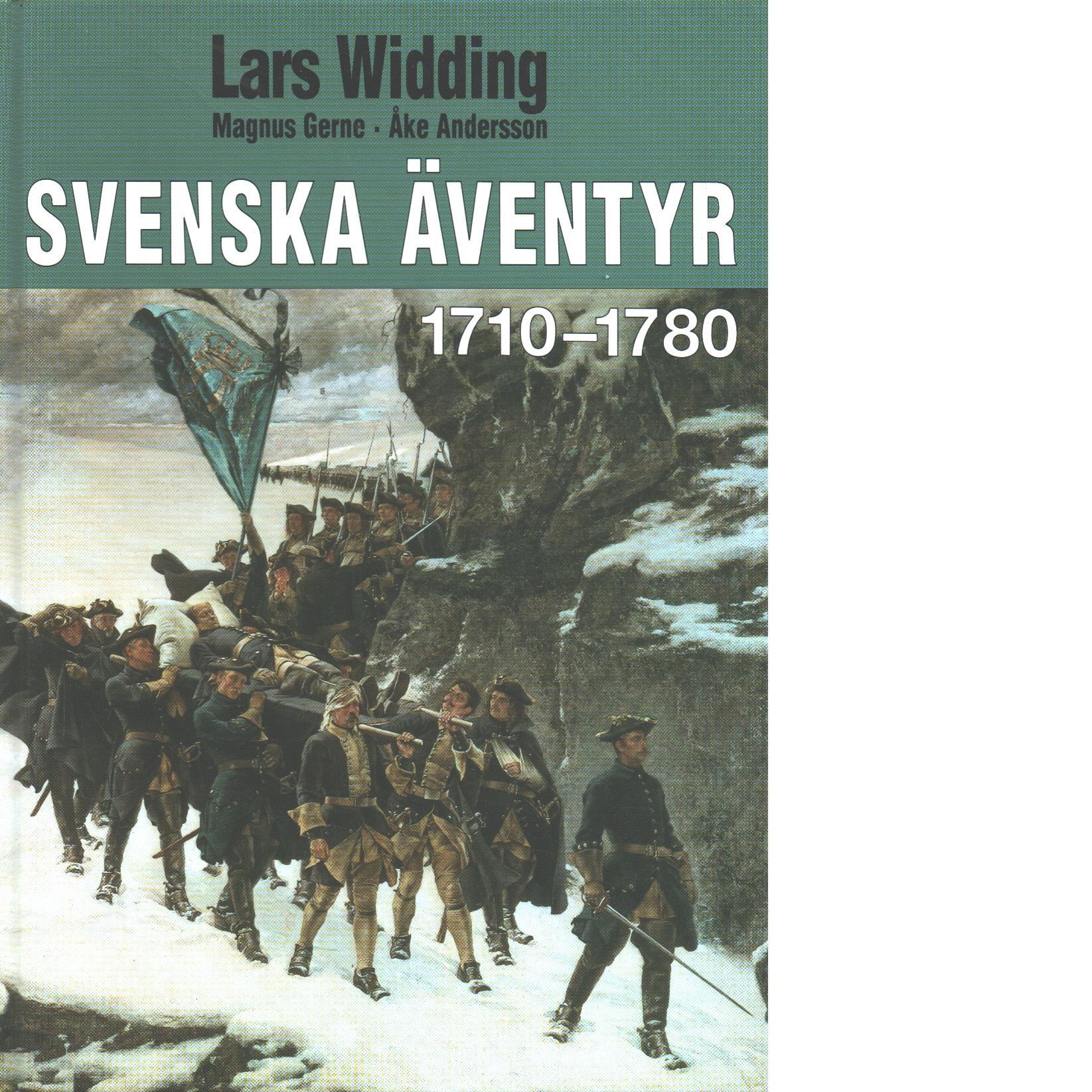 Svenska äventyr 1710 - 1780 - Widding, Lars och Gerne, Magnus, samt Andersson, Åke