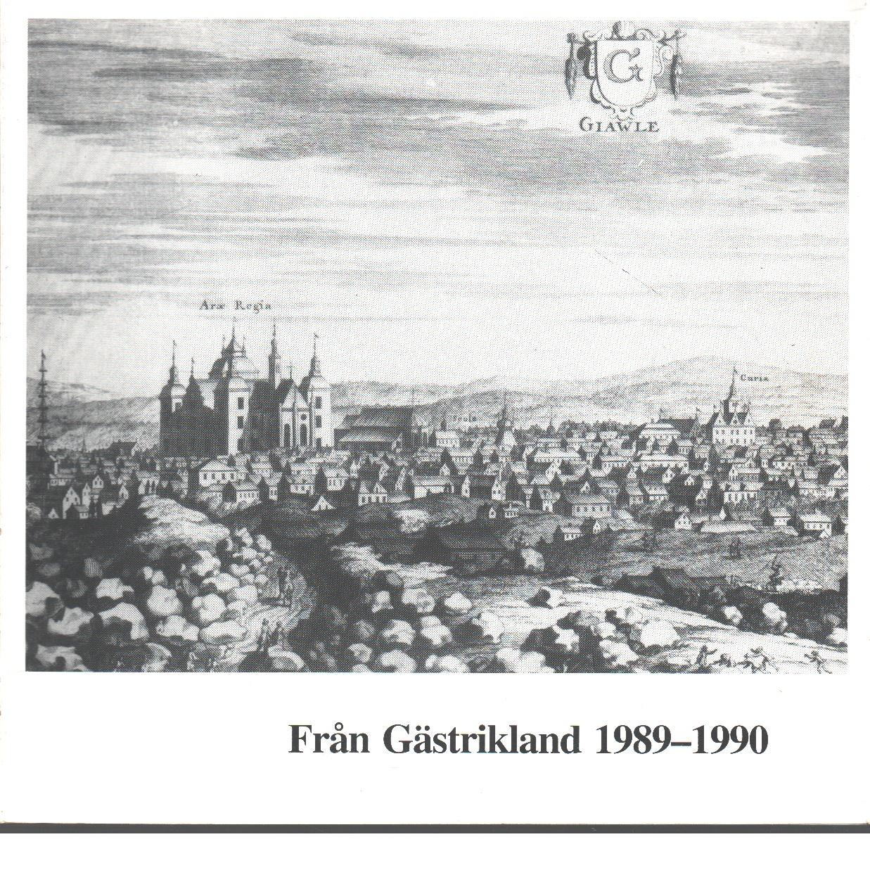 Från Gästrikland 1989-1990 - Gästriklands kulturhistoriska förening