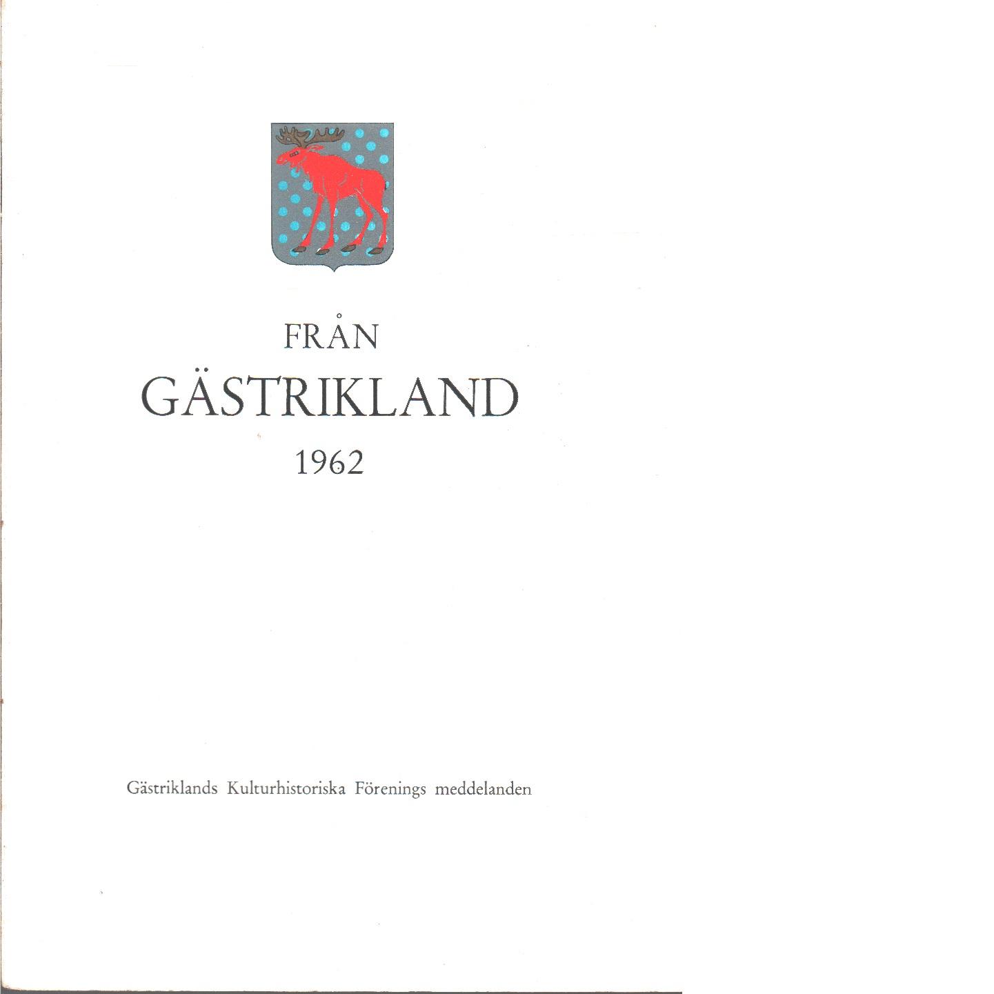 Från Gästrikland 1962 - Gästriklands kulturhistoriska förening
