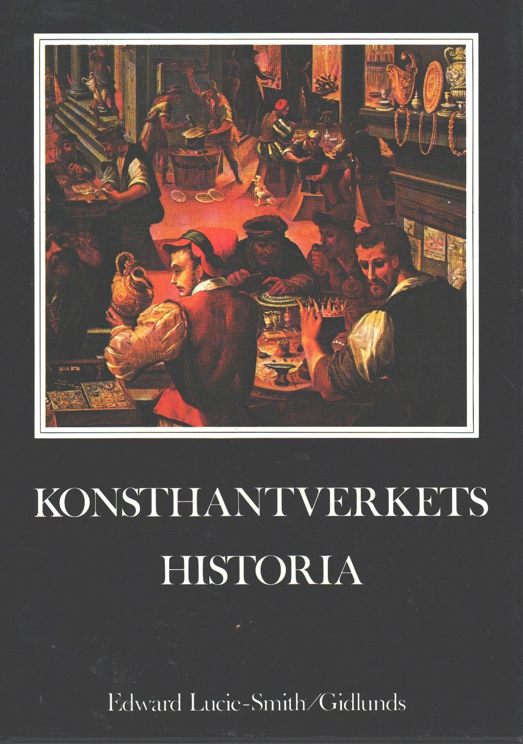 Konsthantverkets historia : konsthantverkarens roll i samhället - Lucie-Smith, Edward