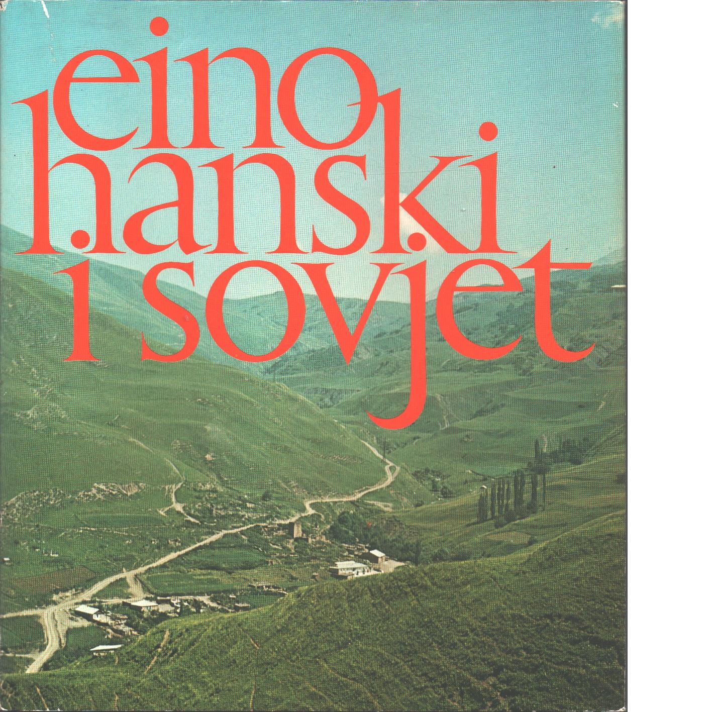 Eino Hanski i Sovjet. - Hanski, Eino