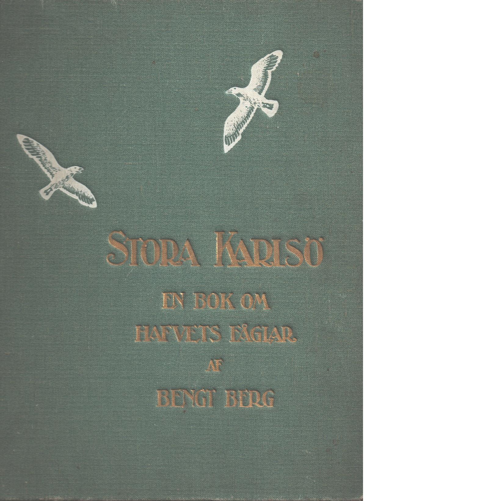 Stora Karlsö : en bok om hafvets fåglar - Berg, Bengt