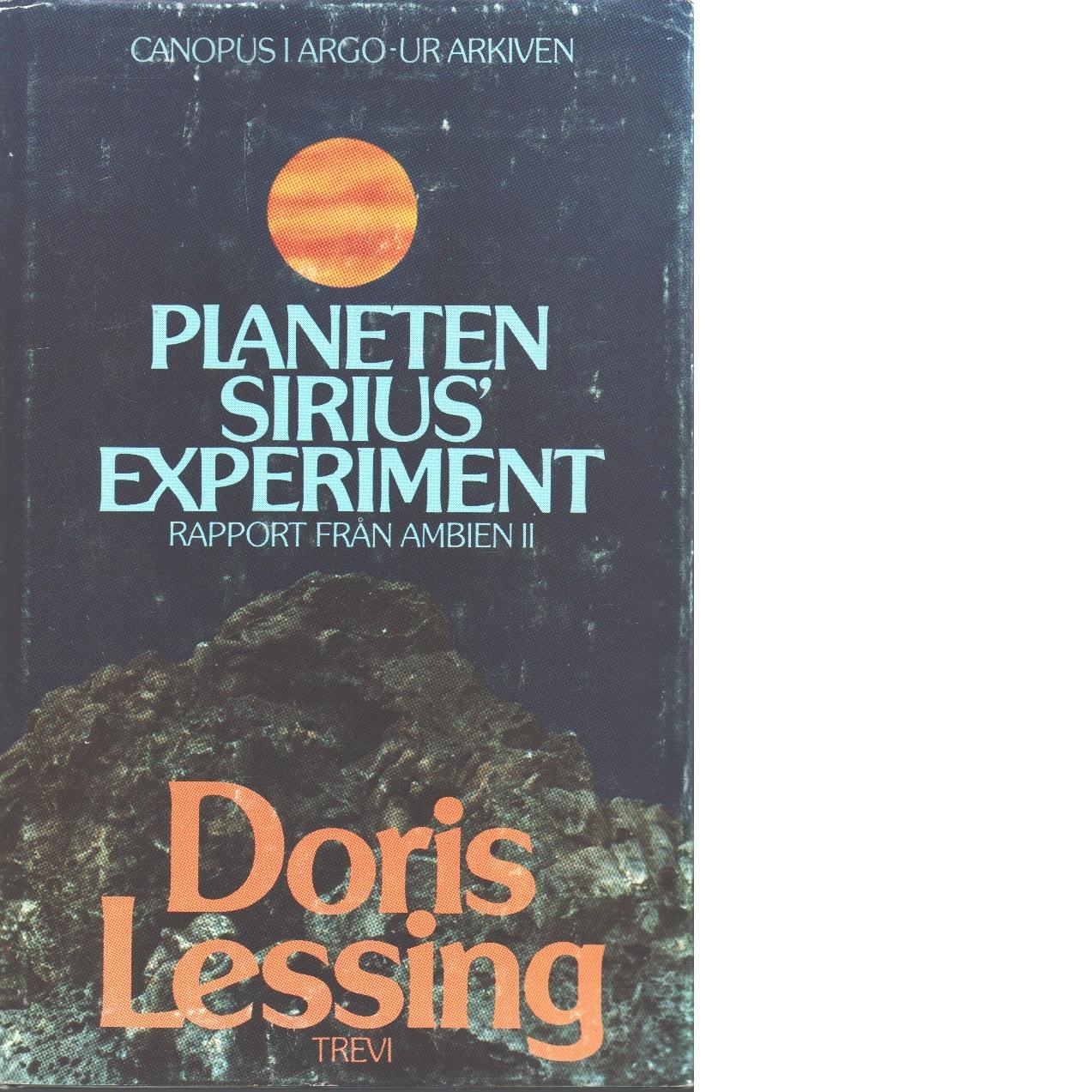 Planeten Sirius' experiment : rapport från Ambien II - Lessing, Doris