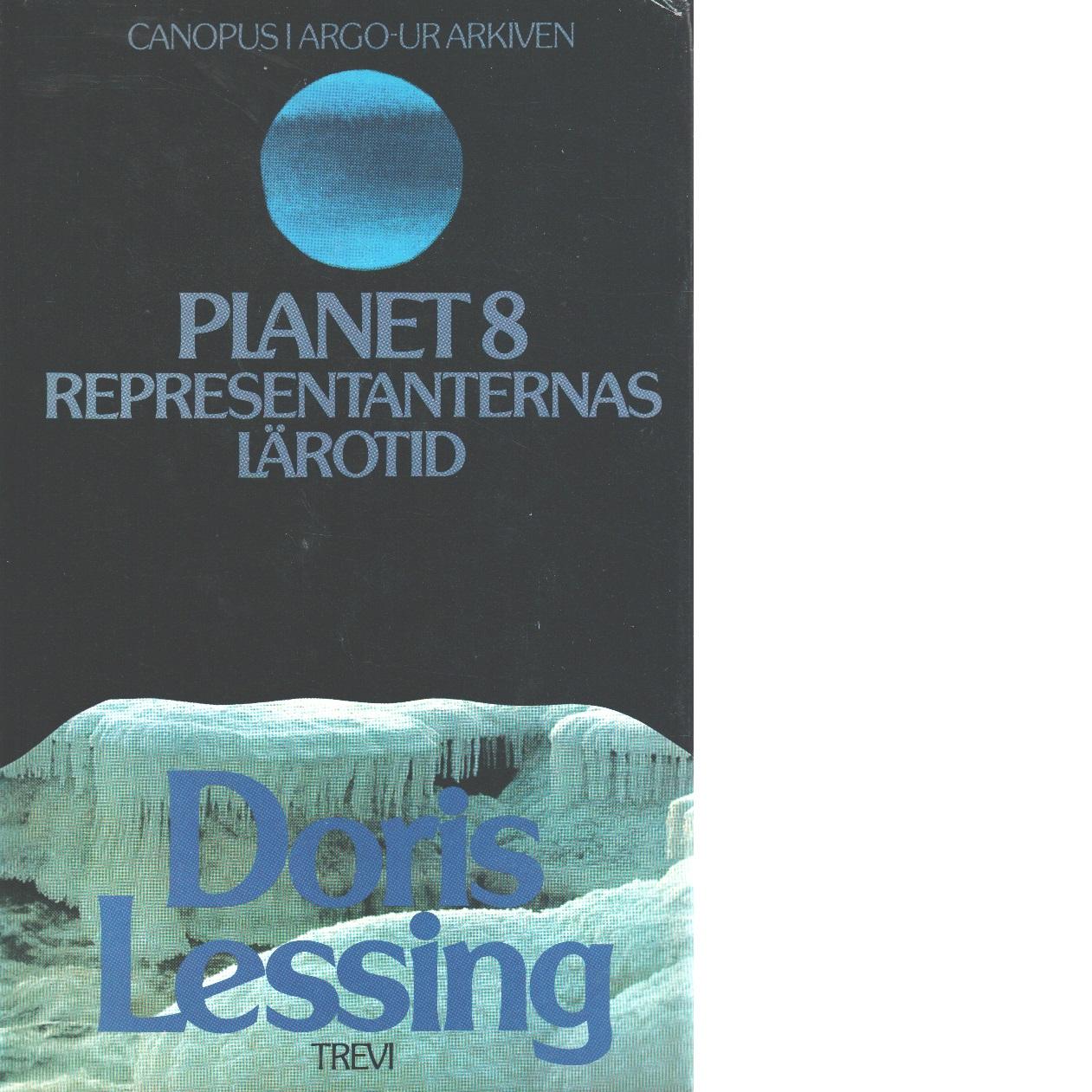 Planet 8 : representanternas lärotid - Lessing, Doris