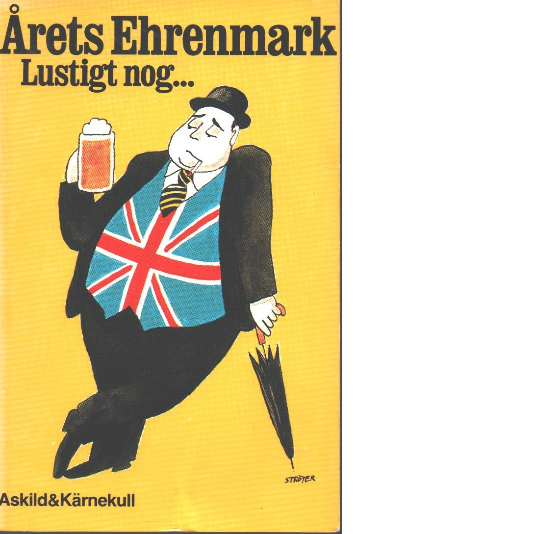 Lustigt nog : årets Ehrenmark - Ehrenmark, Torsten