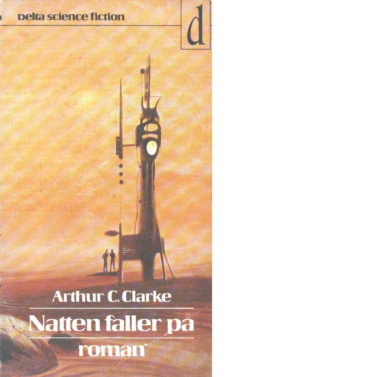 Natten faller på - Clarke, Arthur C.