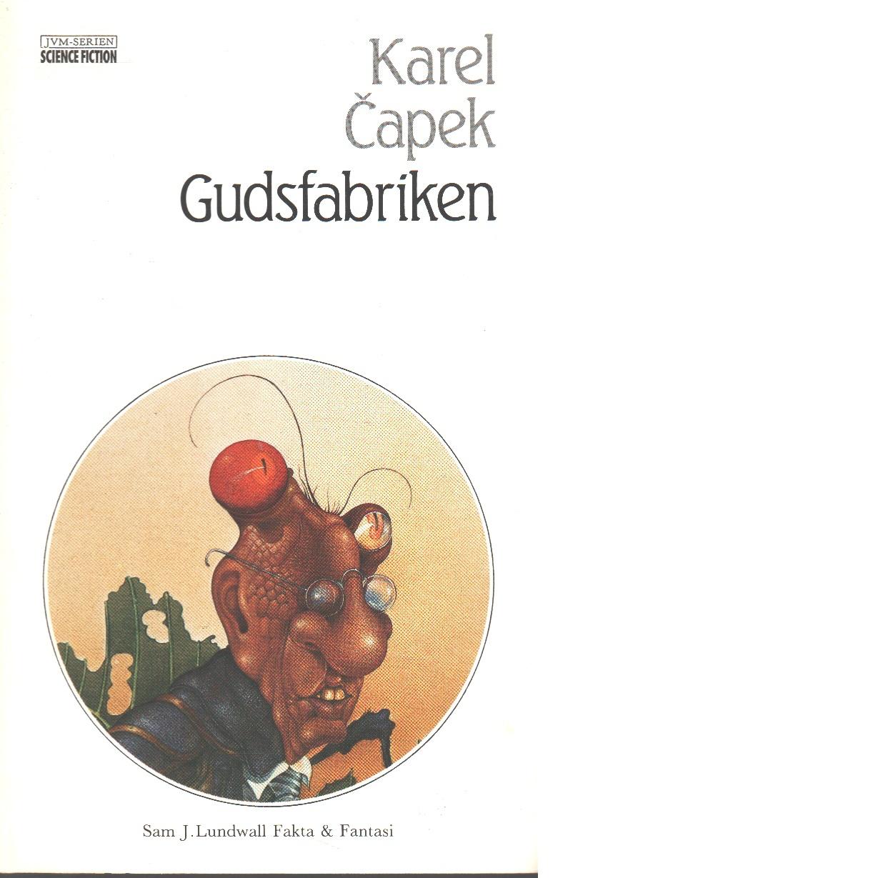 Gudsfabriken  - Čapek, Karel