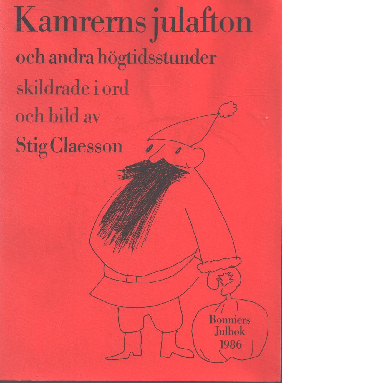 Kamrerns julafton och andra högtidsstunder : skildrade i ord och bild  - Claesson, Stig