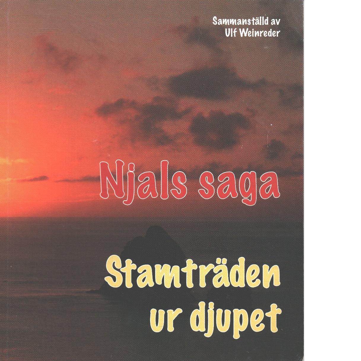 Njals saga : stamträden ur djupet - Weinreder, Ul