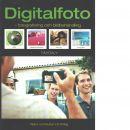 Digitalfoto : fotografering och bildbehandling - Daly, Tim