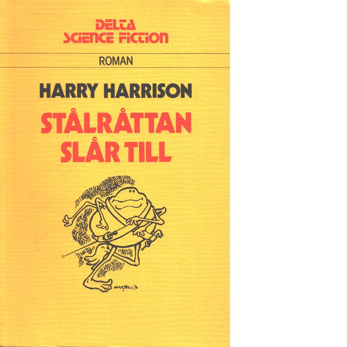 Stålråttan slår till - Harrison, Harry