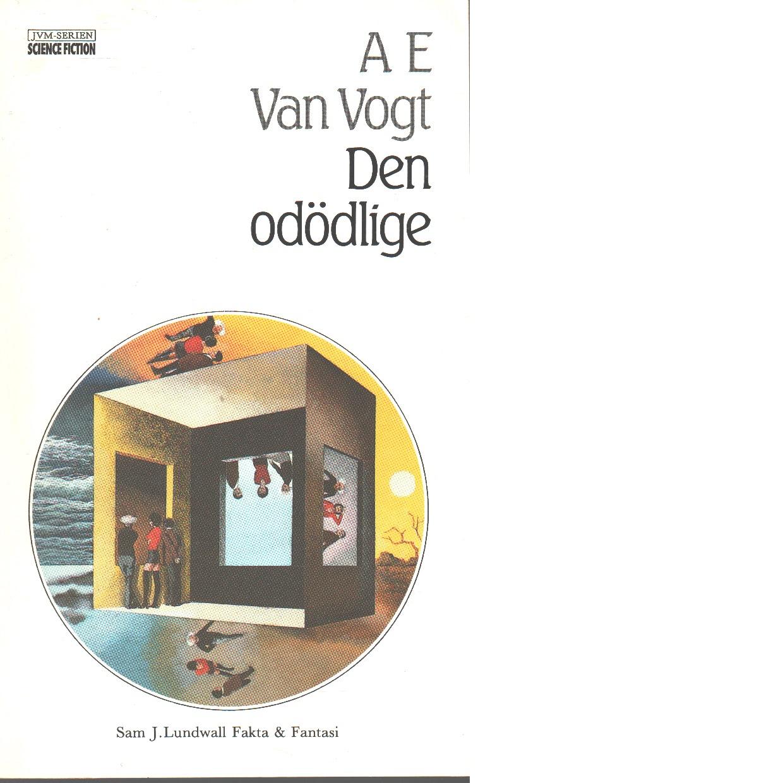 Den odödlige - Van Vogt, Alfred Elton