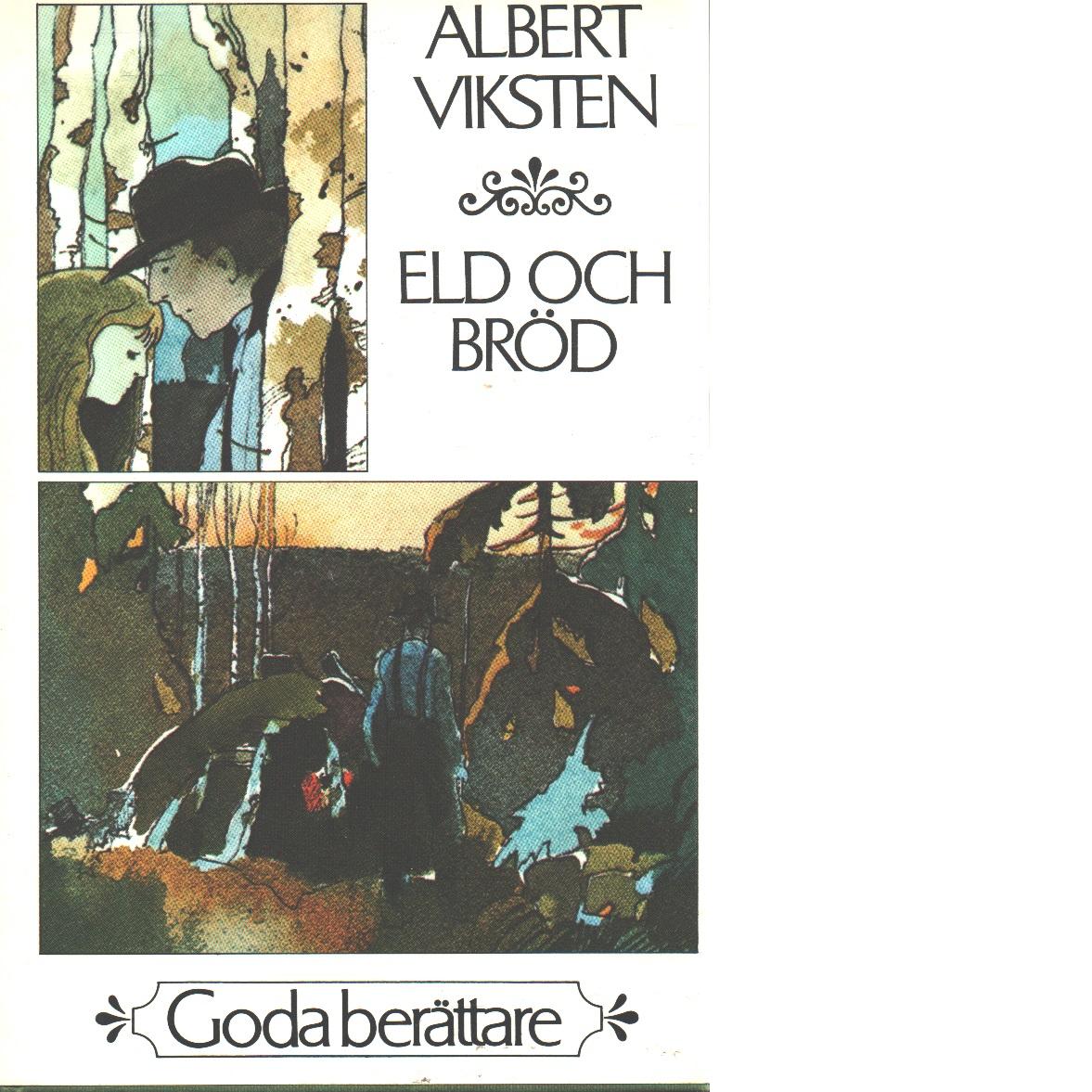 Eld och bröd - Viksten, Albert