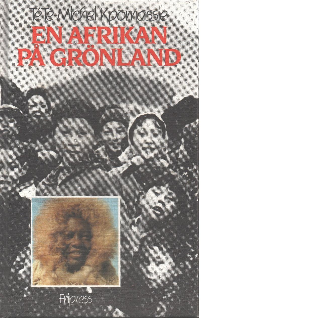En afrikan på Grönland - Kpomassie, Tété-Michel