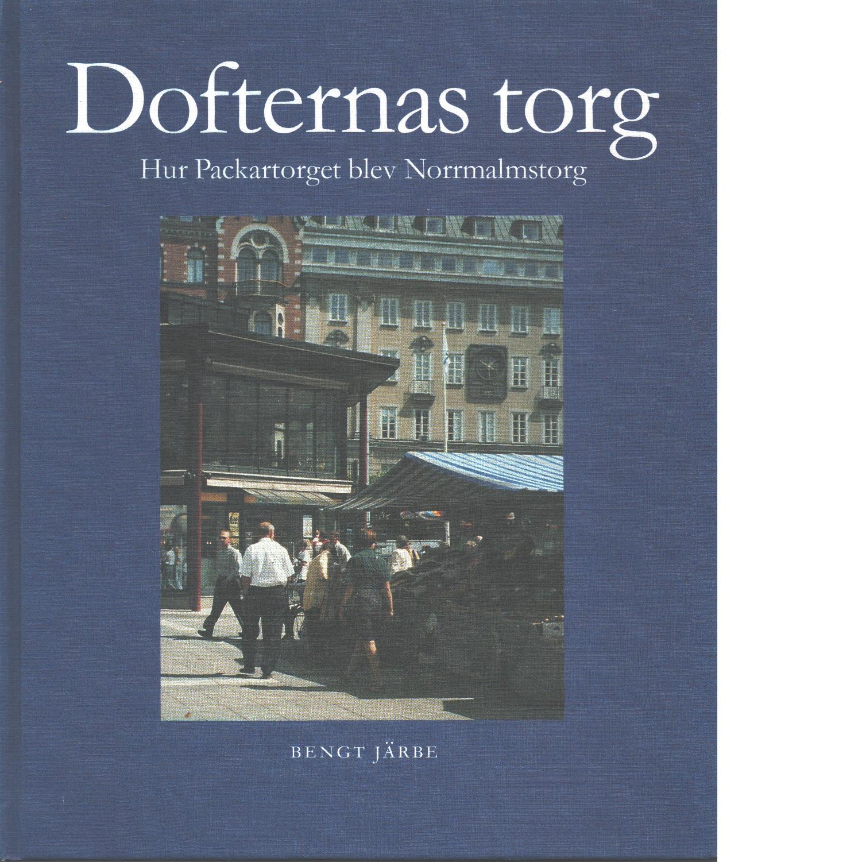 Dofternas torg : hur Packartorget blev Norrmalmstorg  - Järbe, Beng