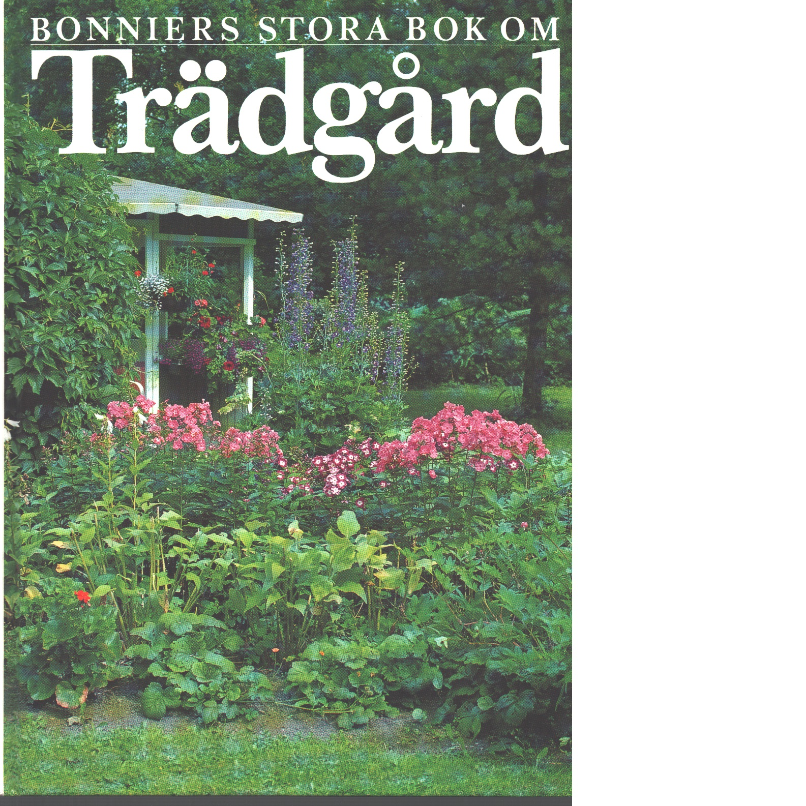 Bonniers stora bok om trädgård - Red. Nyberg, Sven-Olov och Nyblom-Holmberg, Gunnel