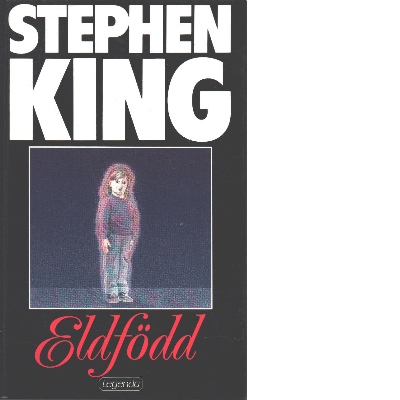 Eldfödd - King, Stephen