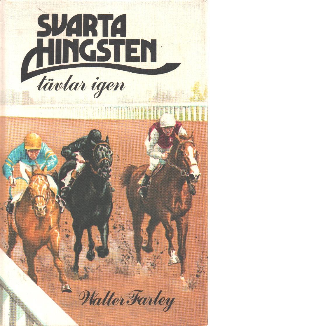 Svarta hingsten tävlar igen - Farley, Walter