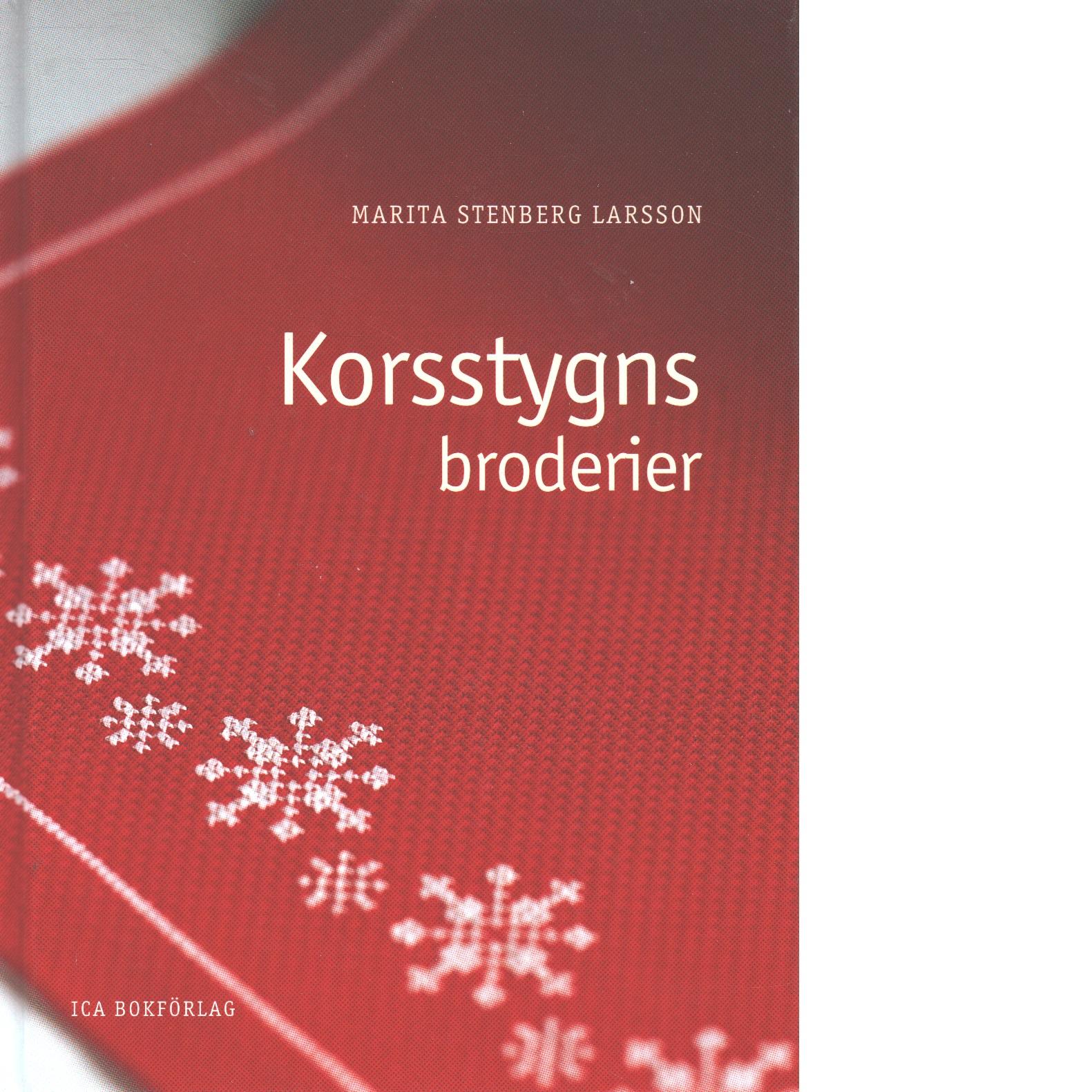 Korsstygnsbroderier - Stenberg Larsson, Marita,