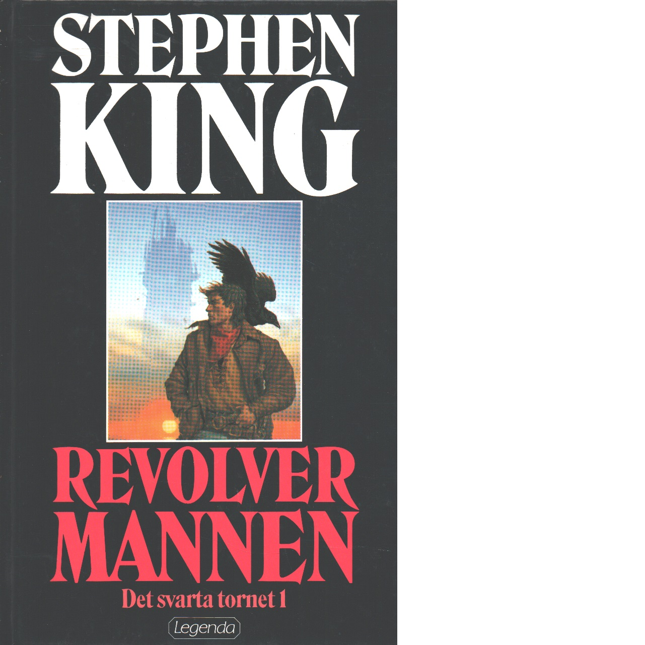 Det svarta tornet. 1, Revolvermannen - King, Stephen