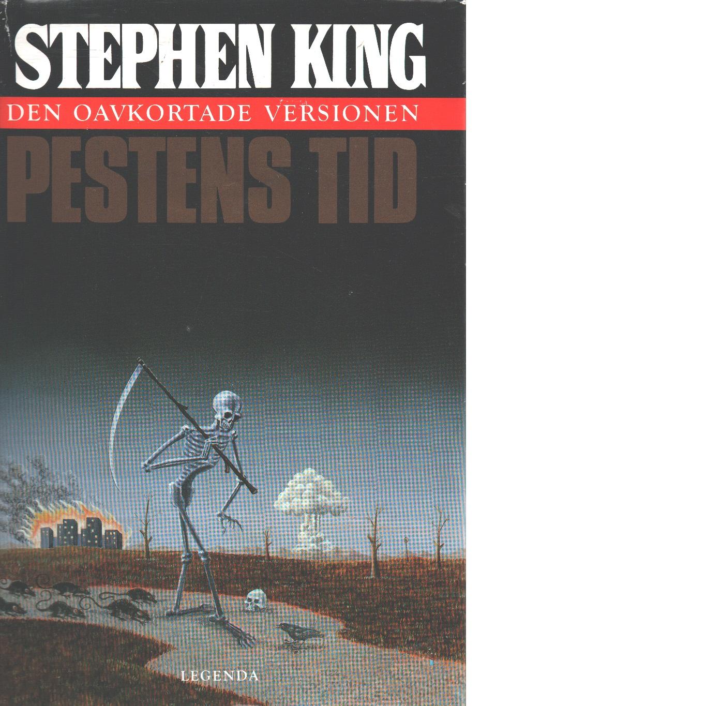Pestens tid - Den oavkortade versionen - King, Stephen