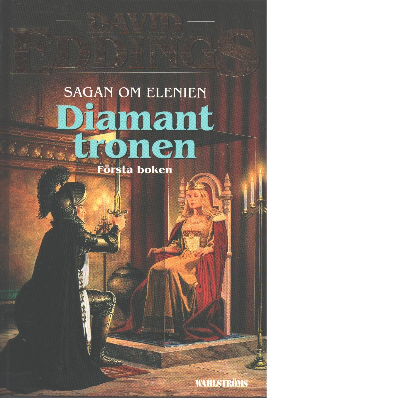 Sagan om Elenien. Bok 1, Diamanttronen - Eddings, David