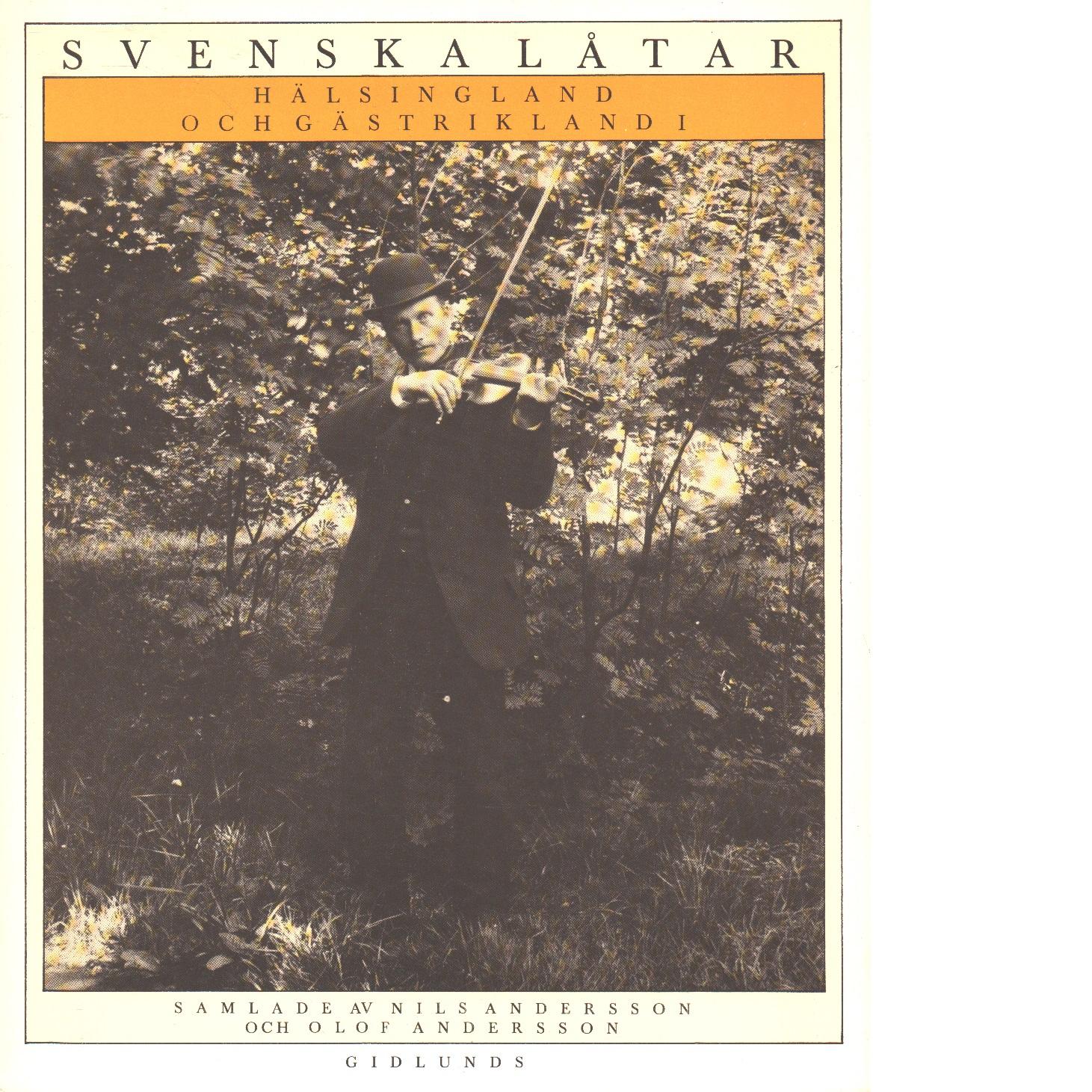 Svenska låtar. 8, Hälsingland och Gästrikland I - Red. Andersson, Nils och  Andersson, Olof,