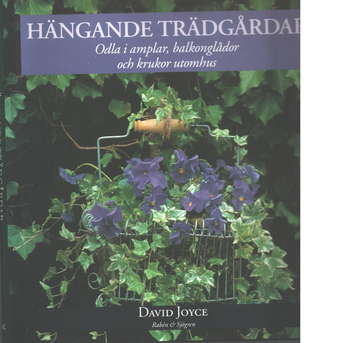 Hängande trädgårdar  - Joyce, David