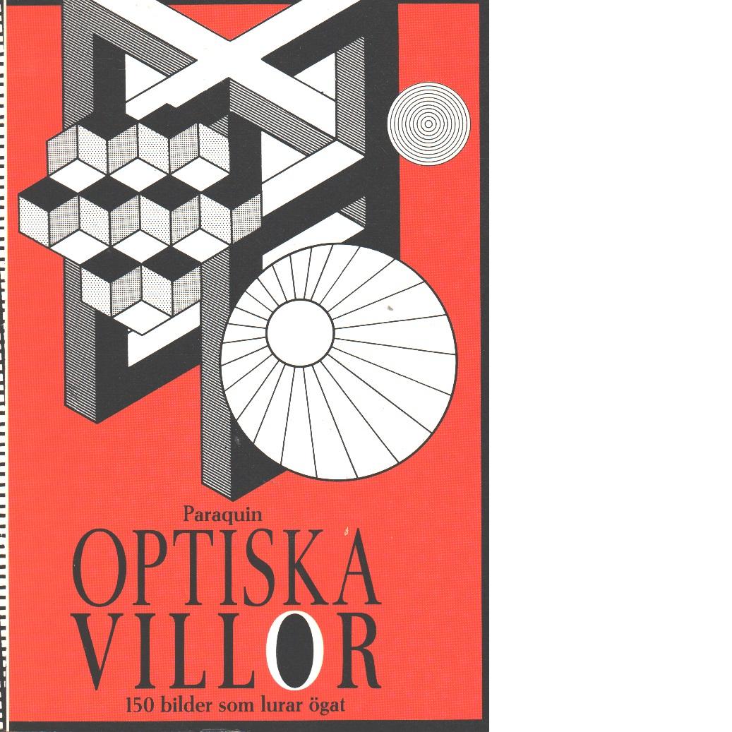 Optiska villor : 150 bilder som lurar ögat  - Paraquin, Charles H.