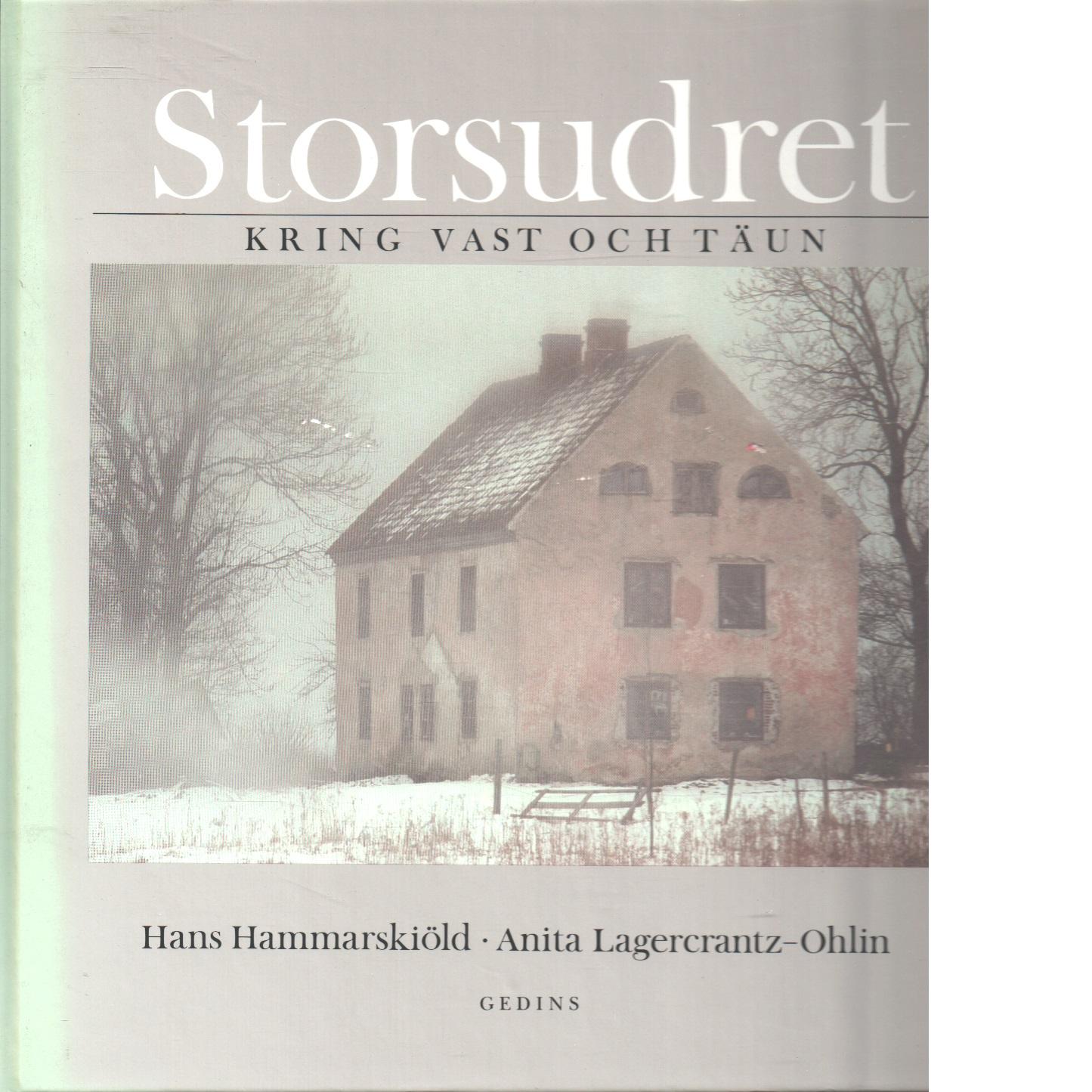 Storsudret : kring vast och täun - Hammarskiöld, Hans och Lagercrantz-Ohlin, Anita