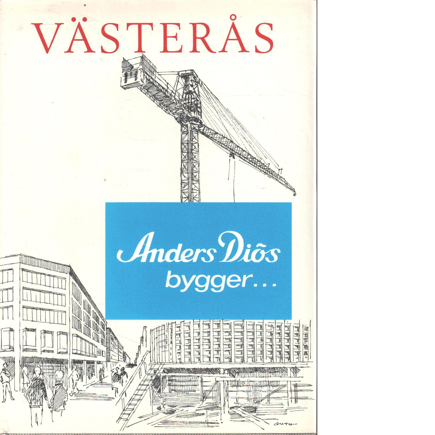 Västerås : Anders Diös bygger - Red. Jandér, Tage