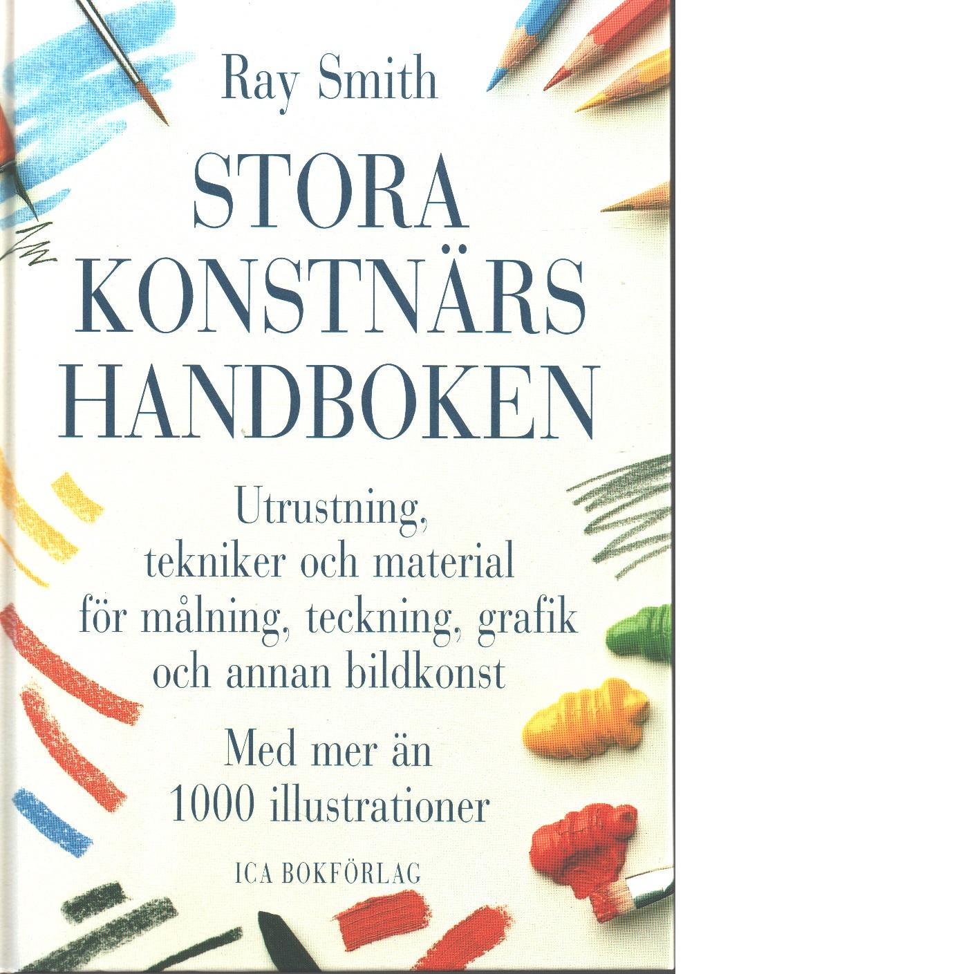 Stora konstnärshandboken - Smith, Ray