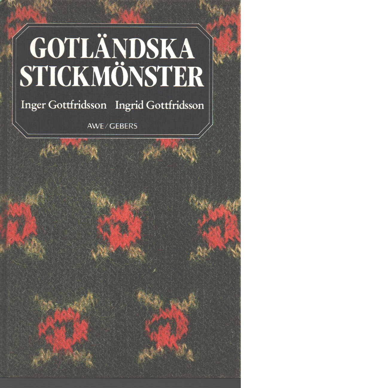 Gotländska stickmönster  - Gottfridsson, Inger och Gottfridsson, Ingrid,